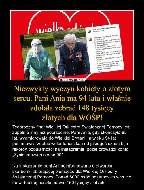 Niezwykły wyczyn kobiety o złotym sercu. Pani Ania ma 94 lata i właśnie zdołała zebrać 148 tysięcy złotych dla WOŚP!