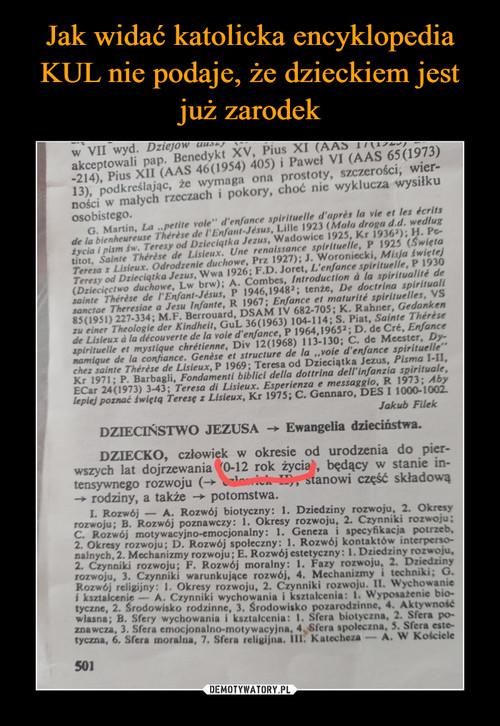 Jak widać katolicka encyklopedia KUL nie podaje, że dzieckiem jest już zarodek