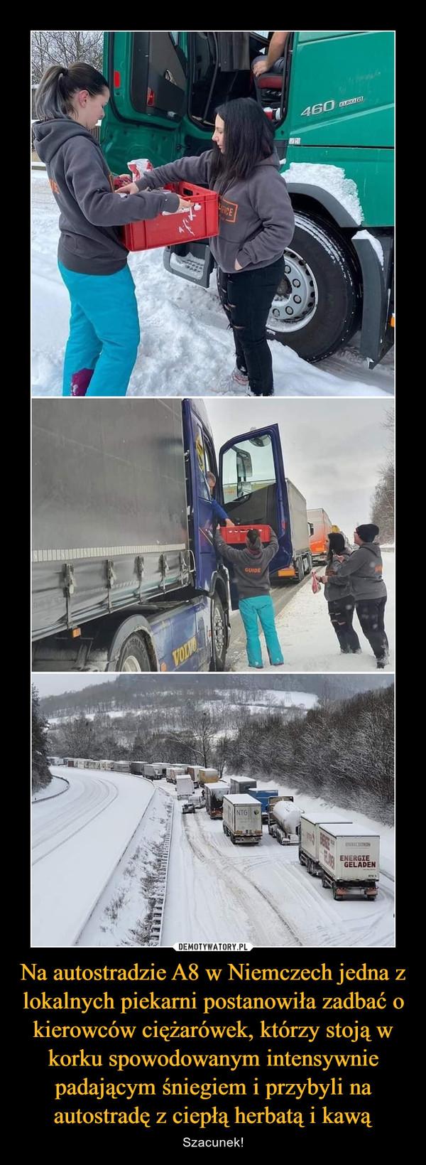 Na autostradzie A8 w Niemczech jedna z lokalnych piekarni postanowiła zadbać o kierowców ciężarówek, którzy stoją w korku spowodowanym intensywnie padającym śniegiem i przybyli na autostradę z ciepłą herbatą i kawą – Szacunek!
