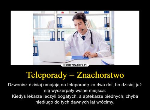 Teleporady = Znachorstwo
