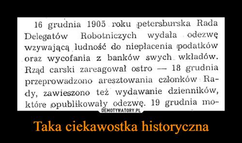 Taka ciekawostka historyczna