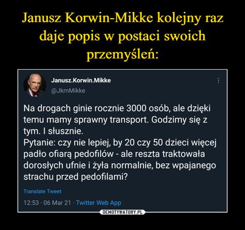 Janusz Korwin-Mikke kolejny raz daje popis w postaci swoich przemyśleń: