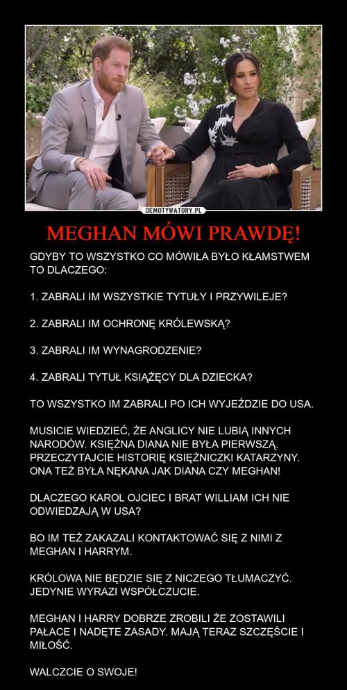 MEGHAN MÓWI PRAWDĘ!
