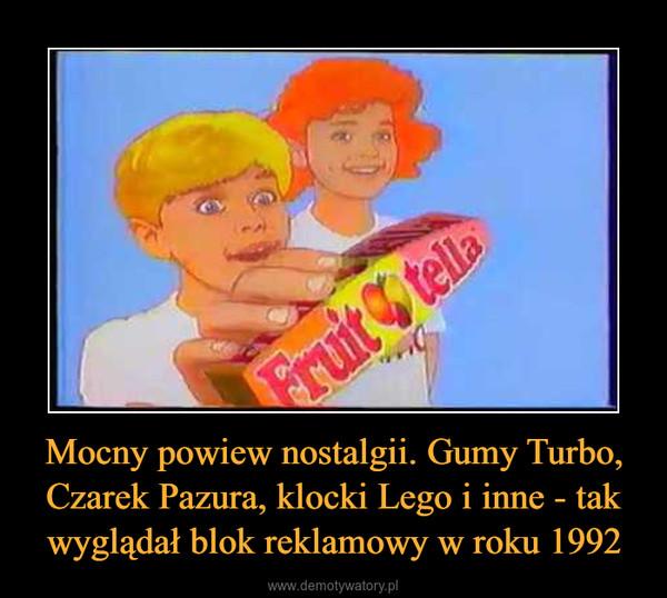 Mocny powiew nostalgii. Gumy Turbo, Czarek Pazura, klocki Lego i inne - tak wyglądał blok reklamowy w roku 1992 –