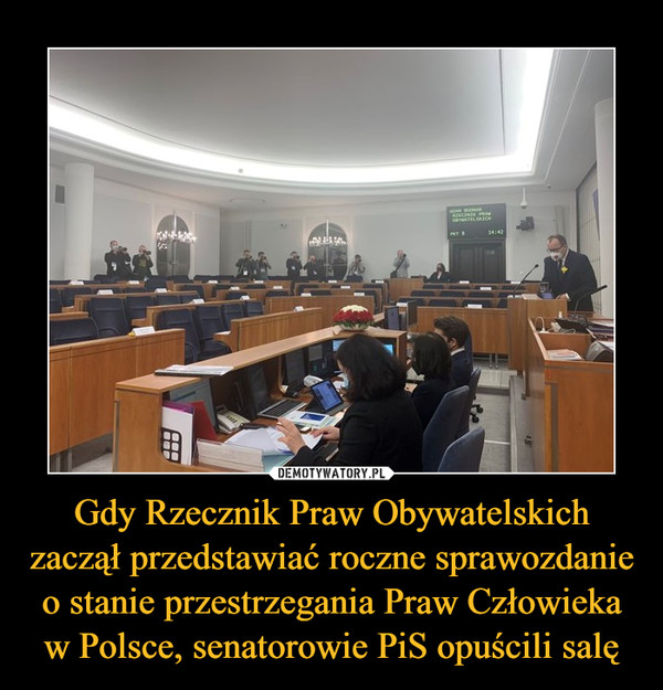 Gdy Rzecznik Praw Obywatelskich zaczął przedstawiać roczne sprawozdanie o stanie przestrzegania Praw Człowieka w Polsce, senatorowie PiS opuścili salę –