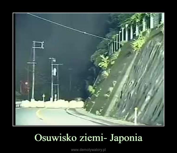 Osuwisko ziemi- Japonia –
