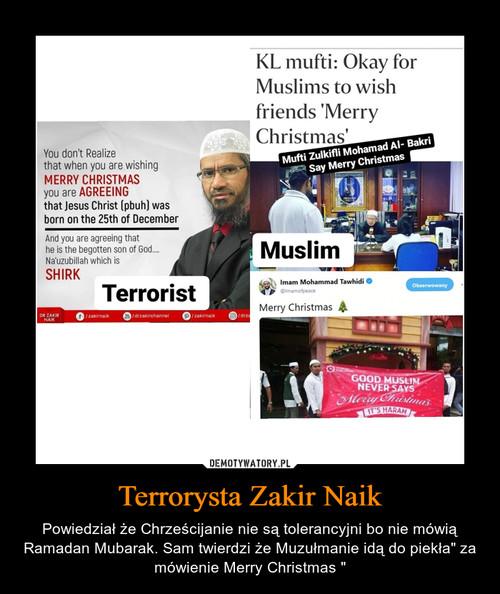 Terrorysta Zakir Naik