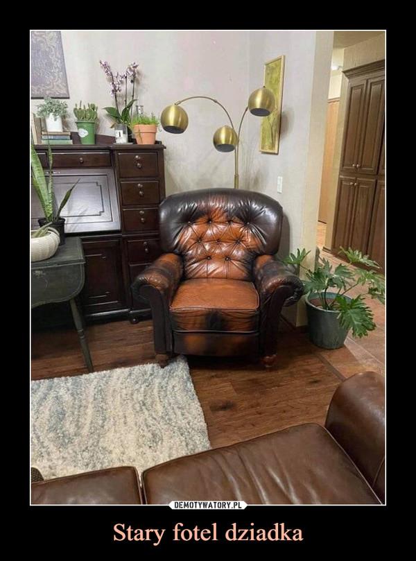 Stary fotel dziadka –