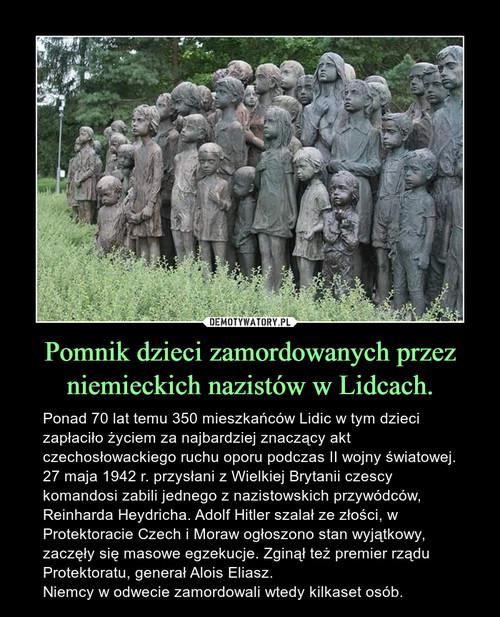 Pomnik dzieci zamordowanych przez niemieckich nazistów w Lidcach.
