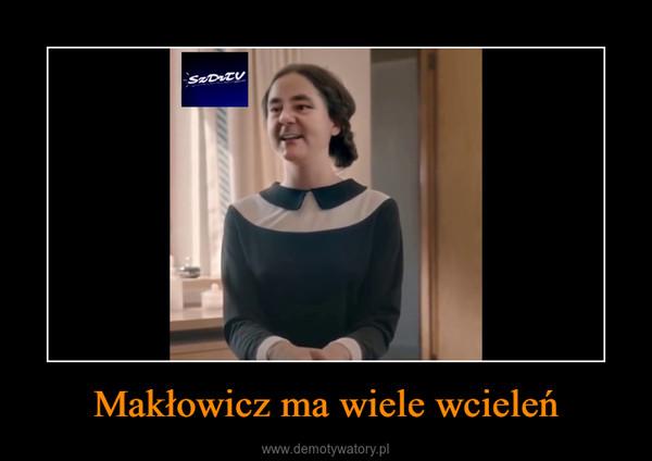 Makłowicz ma wiele wcieleń –