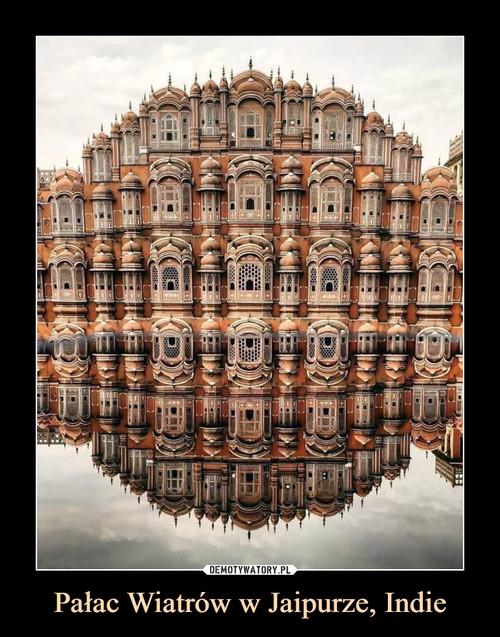 Pałac Wiatrów w Jaipurze, Indie