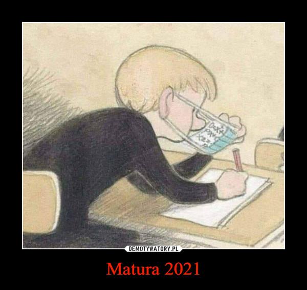 Matura 2021 –
