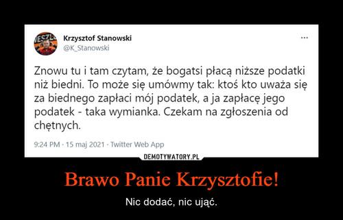 Brawo Panie Krzysztofie!