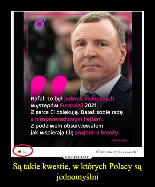 Są takie kwestie, w których Polacy są jednomyślni –