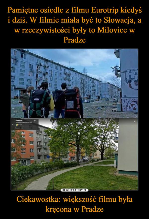 Ciekawostka: większość filmu była kręcona w Pradze –