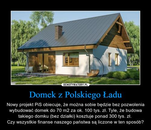 Domek z Polskiego Ładu