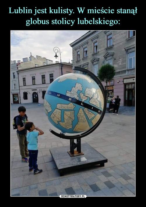 Lublin jest kulisty. W mieście stanął globus stolicy lubelskiego: