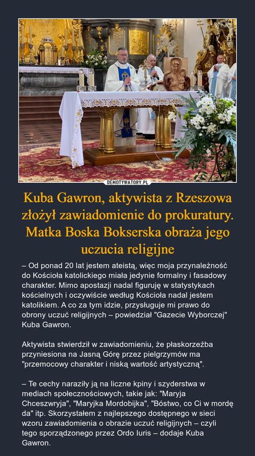 Kuba Gawron, aktywista z Rzeszowa złożył zawiadomienie do prokuratury. Matka Boska Bokserska obraża jego uczucia religijne