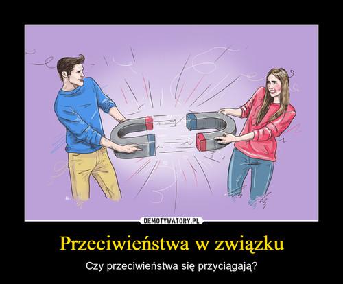 Przeciwieństwa w związku