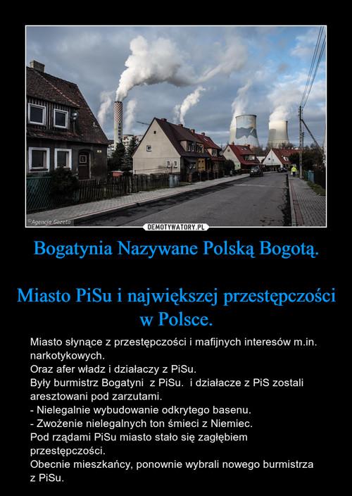 Bogatynia Nazywane Polską Bogotą.  Miasto PiSu i największej przestępczości w Polsce.