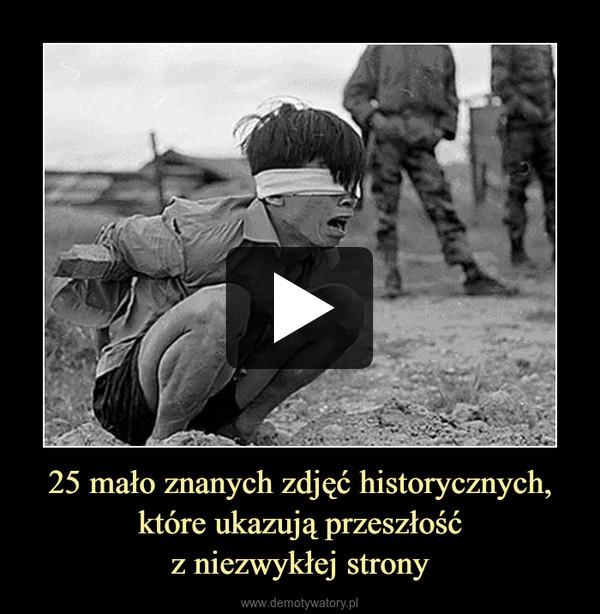 25 mało znanych zdjęć historycznych,które ukazują przeszłośćz niezwykłej strony –