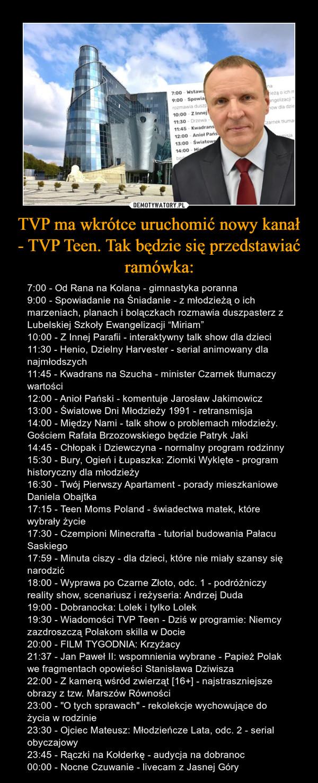 TVP ma wkrótce uruchomić nowy kanał - TVP Teen. Tak będzie się przedstawiać ramówka: