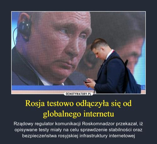 Rosja testowo odłączyła się od globalnego internetu