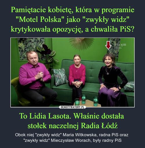 """Pamiętacie kobietę, która w programie """"Motel Polska"""" jako """"zwykły widz"""" krytykowała opozycję, a chwaliła PiS? To Lidia Lasota. Właśnie dostała  stołek naczelnej Radia Łódź"""