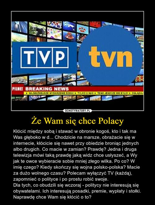 Że Wam się chce Polacy