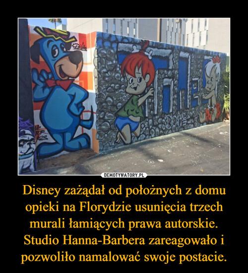 Disney zażądał od położnych z domu opieki na Florydzie usunięcia trzech murali łamiących prawa autorskie. Studio Hanna-Barbera zareagowało i pozwoliło namalować swoje postacie.