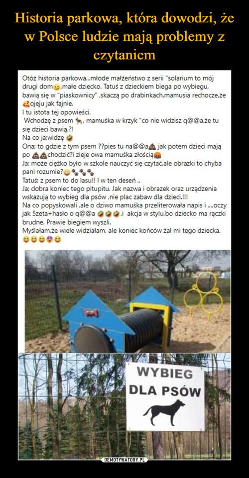 Historia parkowa, która dowodzi, że w Polsce ludzie mają problemy z czytaniem