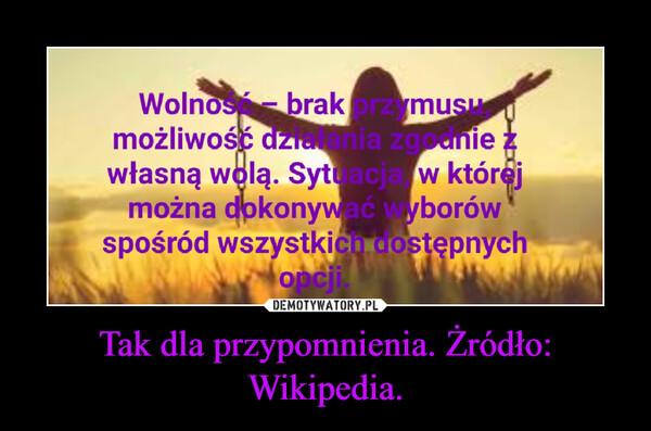 Tak dla przypomnienia. Żródło: Wikipedia. –