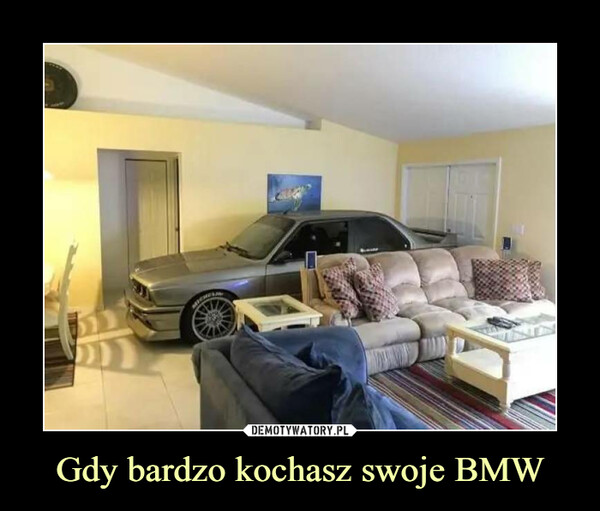 Gdy bardzo kochasz swoje BMW –