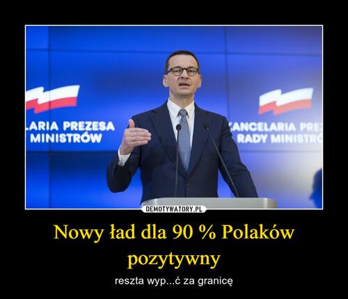 Nowy ład dla 90 % Polaków pozytywny