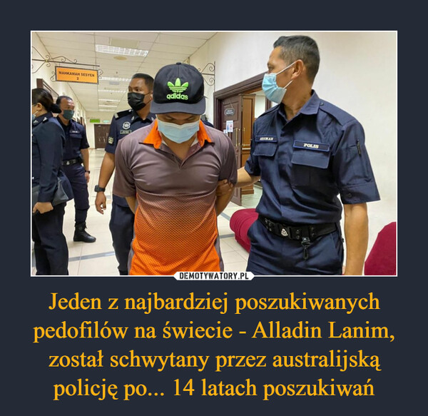 Jeden z najbardziej poszukiwanych pedofilów na świecie - Alladin Lanim, został schwytany przez australijską policję po... 14 latach poszukiwań –