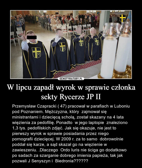 W lipcu zapadł wyrok w sprawie członka sekty Rycerze JP II