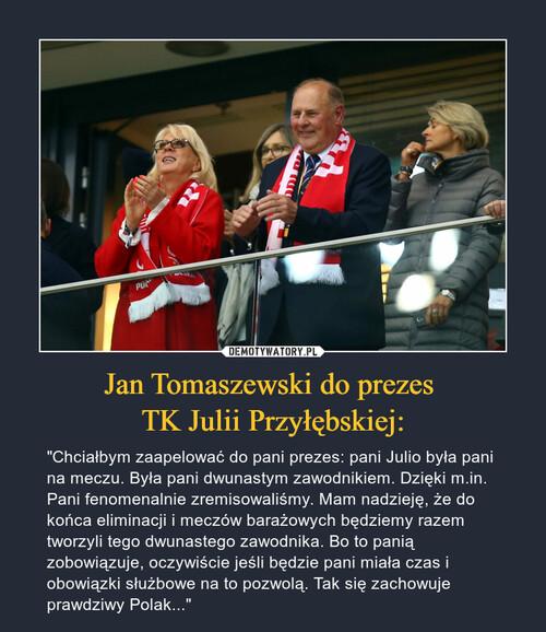 Jan Tomaszewski do prezes  TK Julii Przyłębskiej: