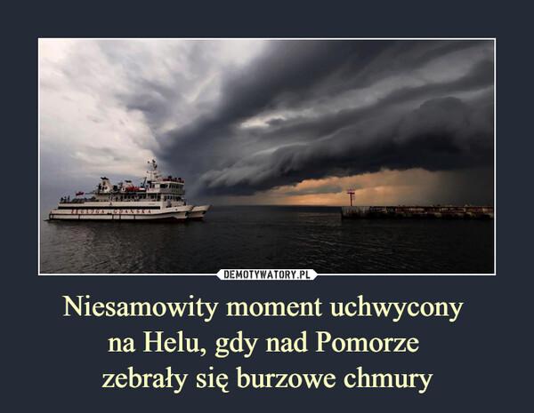 Niesamowity moment uchwycony na Helu, gdy nad Pomorze zebrały się burzowe chmury –