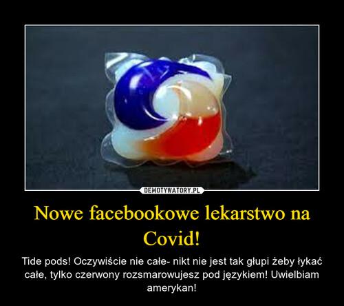 Nowe facebookowe lekarstwo na Covid!