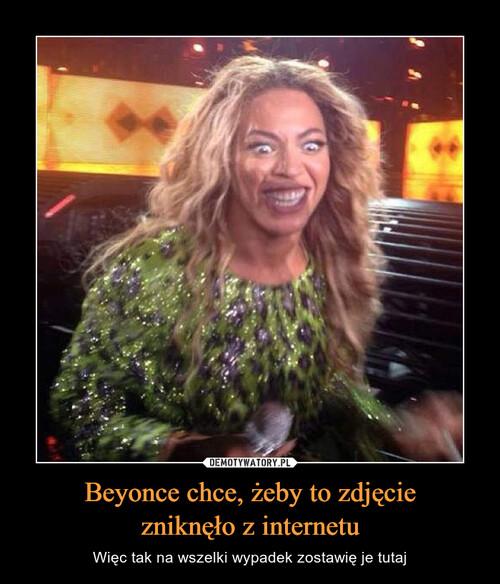 Beyonce chce, żeby to zdjęcie zniknęło z internetu