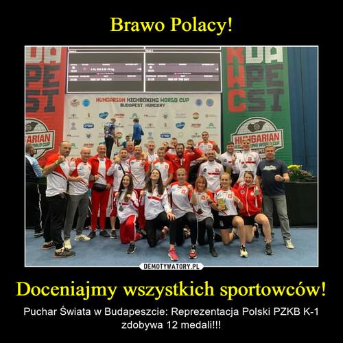 Brawo Polacy! Doceniajmy wszystkich sportowców!