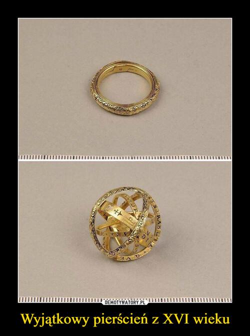 Wyjątkowy pierścień z XVI wieku