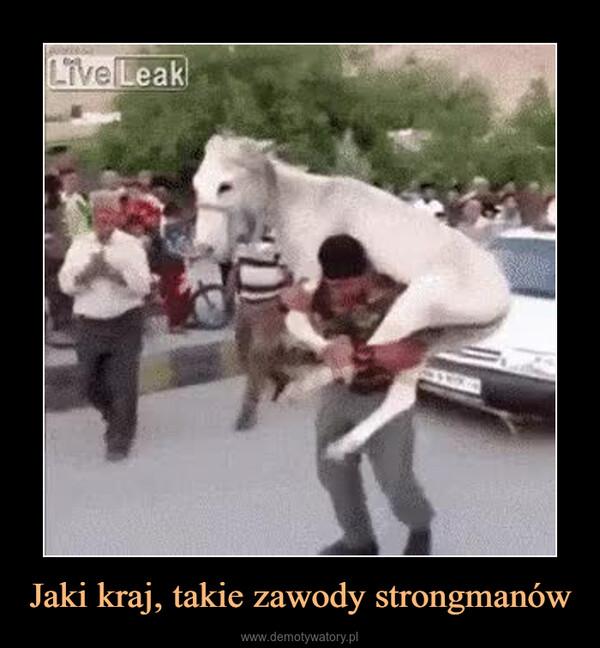 Jaki kraj, takie zawody strongmanów –