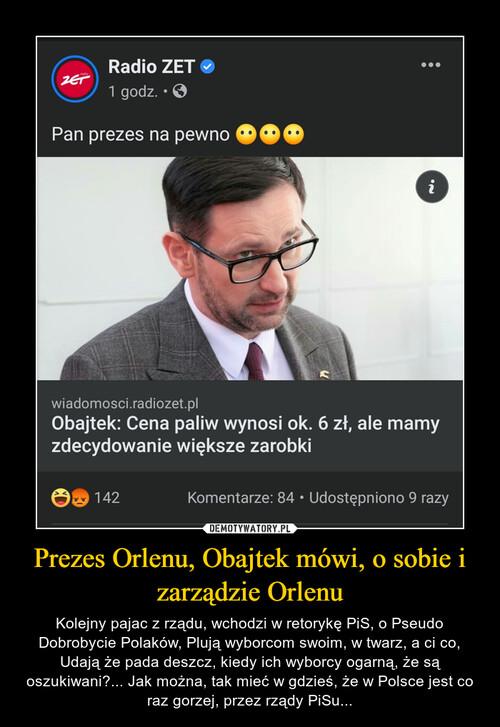 Prezes Orlenu, Obajtek mówi, o sobie i zarządzie Orlenu