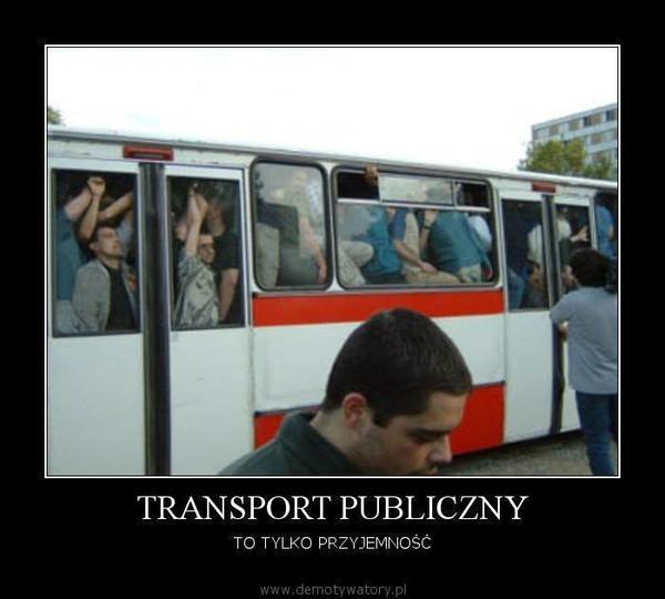 TRANSPORT PUBLICZNY – TO TYLKO PRZYJEMNOŚĆ