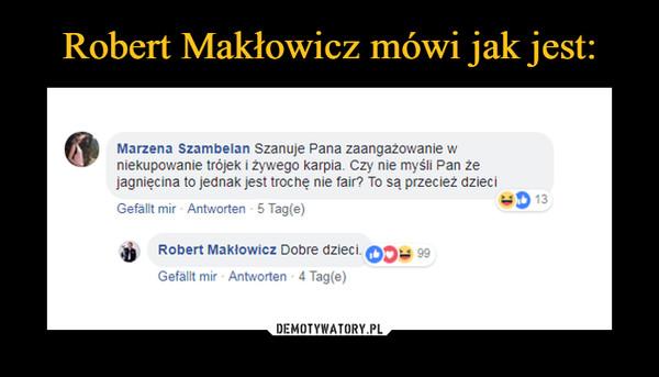 Robert Makłowicz mówi jak jest:
